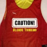 Caution Blonde Thinking Pinnies